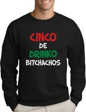 Cinco De Drinko Bitchachos - Cinco De Mayo Sweatshirt Gift Idea