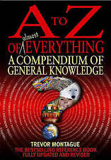 A to Z of Almost Everything: A Compendium of General Knowledge by Trevor...