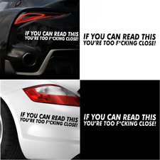 Fun Auto Bumper Decal Rule Sticker IF YOU CAN READ THIS YOURE TOO F*CKING CLOSE
