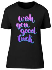 Wish You Good Luck, Inspiration Women's Tee -Image by Shutterstock