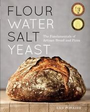 Flour Water Salt Yeast : The Fundamentals of Artisan Bread and Pizza by Ken...