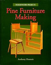 Pine Furniture Making (Woodwork Projects), Anthony Hontoir, Used; Good Book