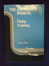 The Air Pilot's Manual: Flying Training v. 1, Trevor Thom, Used; Good Book