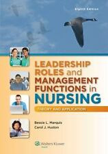 Leadership Roles and Management Functions in Nursing : Theory and Application by