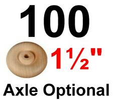 """100 - 1½"""" Wood Wheels  - with or without Axles - Toy Parts Wooden Wheel"""