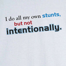 I Do my Own Stunts Funny Novelty T Shirt