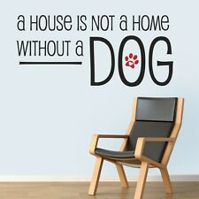 A House Isn't a Home Without A Dog - Wall Decal Quote Sticker lounge kitchen