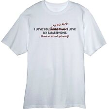 As Much As I Love My Smartphone Funny Novelty T-Shirt  Z13322