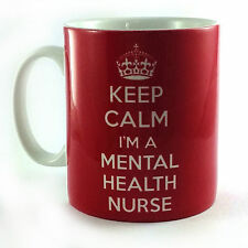 NEW KEEP CALM I'M A MENTAL HEALTH NURSE GIFT MUG CUP CMHN CPN PSYCHIATRIC