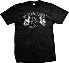 This Guy Is 30 Mens Tshirt Dirty Thirty Birthday Surprise Party Fun Age Big 30