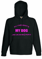 ALL I CARE ABOUT IS MY DOG  AND MAYBE 3 OTHER women unisex kids Jumper Hoodie