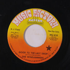 WINDJAMMERS:  Good To The Last Drop / We've Got A Good Thing Going On 45 (dj, '