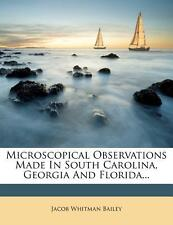 Microscopical Observations Made in South Carolina, Georgia and Florida... by ...