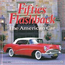 FIFTIES FLASHBACK The American Car by Dennis Adler BRAND NEW HARDCOVER
