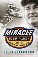 Miracle  Bobby Allison And The Saga Of The Alabama Gang By P.Golenbock NASCAR