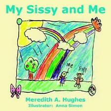 NEW My Sissy and Me By Meredith A. Hughes Paperback Free Shipping
