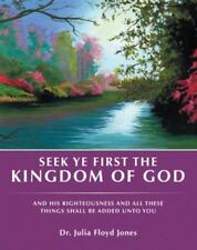 Seek Ye First the Kingdom of God : And His Righteousness and All These Things...