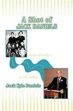 NEW A Shot of Jack Daniels By Jack Kyle Daniels Hardcover Free Shipping