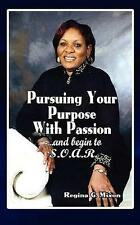 NEW Pursuing Your Purpose with Passion By Regina Gale Mixon Paperback