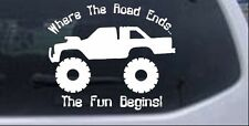 Where The Road Ends The Fun Begins Truck Car Window Laptop Decal Sticker 6X5.0