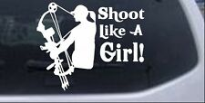 Shoot Like A Girl Bow Hunter Car or Truck Window Laptop Decal Sticker 10X8.2