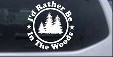 Id Rather Be In The Woods Car or Truck Window Laptop Decal Sticker 6X6.0