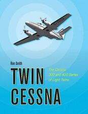 Book - Twin Cessna: The Cessna 300 and 400 Series of Light Twins by Ron Smith