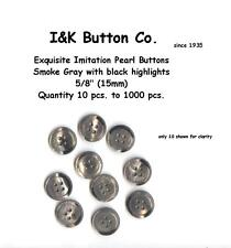 """10 to 1000 pcs. 5/8"""" 15mm Exquisite Imitation Mother of Pearl Gray BUTTONS"""