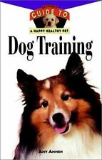 Dog Training: An Owners Guide toa Happy Healthy Pet Ammen, Amy Hardcover