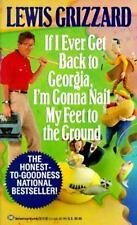 If I Ever Get Back to Georgia, I'm Gonna Nail My Feet to the Ground Grizzard, L