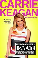 Everybody Curses, I Swear! by Carrie Keagan NEW HARDCOVER BOOK