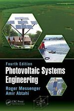 Photovoltaic Systems Engineering, Fourth Edition by Roger Messenger and Amir...