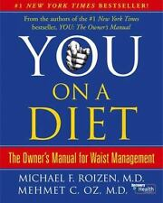 You - On a Diet : The Owner's Manual for Waist Management by Mehmet C. Oz and Mi