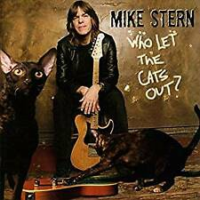 Mike Stern - Who Let The Cats Out (NEW CD)