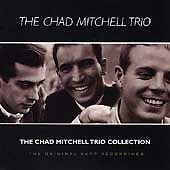 The Chad Mitchell Trio Collection: Original Kapp Recordings by Chad Mitchell ...