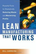 Lean Manufacturing That Works: Powerful Tools for Dramatically Reducing Waste a