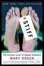 Stiff: The Curious Lives of Human Cadavers by Mary Roach (2003, Paperback)