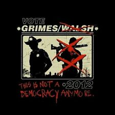 WALKING DEAD Parody GRIMES vs WALSH This is Not a Democracy Anymore SHIRT Zombie