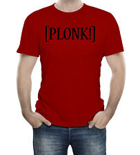 Plonk British Slang  Plonker  T-Shirt 100% Soft Cotton