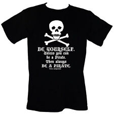 BE YOURSELF Unless You Can Be A Pirate Then Always BE A PIRATE - T-Shirt