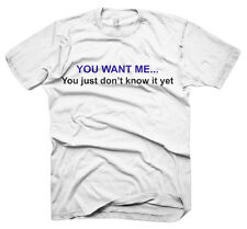 Mens Funny Saying T-Shirts-You Want Me-Funny Tees For Men