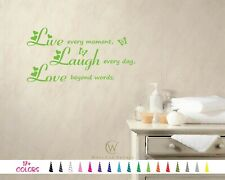 Live Every Moment, Laugh Every Day, Love Beyond Words Wall Quote Vinyl Decal
