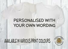 PERSONALISED BABYGROW/VEST ANY MESSAGE AGES FROM 0-24 MONTHS OLD