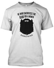 'HE WHO SACRIFICE A BEARD FOR A WOMEN DESERVES NEITHER' Funny Slogan Mens Tshirt