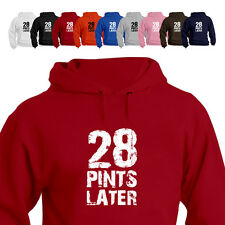 28 Pints Later Funny Drinking Hoodie All Size/Colour