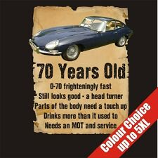 70 Year Old 70th Birthday Gift Funny E Type Jaguar T-Shirt Colour Choice to 5XL
