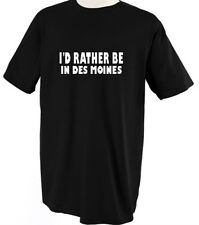 I'D RATHER BE IN DES MOINES Unisex Adult T-Shirt Tee Top