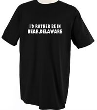 I'D RATHER BE IN BEAR DELAWARE Unisex Adult T-Shirt Tee Top