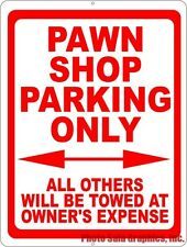 Pawn Shop Parking Only Sign All Others Towed. Save Spaces Business Customers