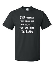 Despite Look On Face You Are Still Talking Cotton Unisex T-Shirt Tee Top